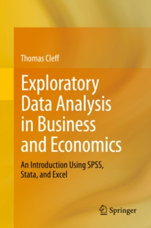 Exploratory Data Analysis in Business and Economics : An Introduction Using SPSS, Stata, and Excel, PDF eBook