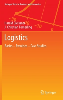Logistics : Basics - Exercises - Case Studies, Hardback Book