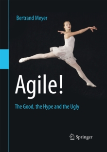 Agile! : The Good, the Hype and the Ugly, PDF eBook