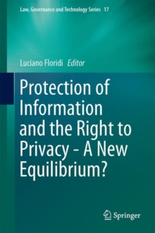 Protection of Information and the Right to Privacy - A New Equilibrium?, Hardback Book