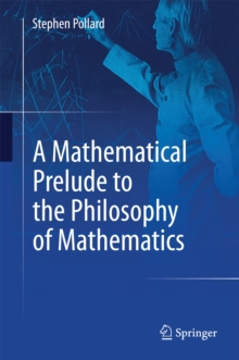 A Mathematical Prelude to the Philosophy of Mathematics, PDF eBook