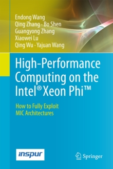 High-Performance Computing on the Intel (R) Xeon Phi (TM) : How to Fully Exploit MIC Architectures, Hardback Book