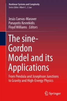 The Sine-Gordon Model and its Applications : From Pendula and Josephson Junctions to Gravity and High-Energy Physics, Hardback Book