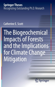 The Biogeochemical Impacts of Forests and the Implications for Climate Change Mitigation, Hardback Book