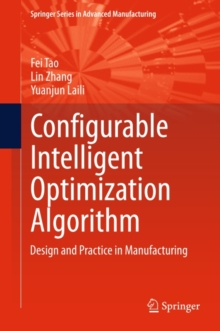 Configurable Intelligent Optimization Algorithm : Design and Practice in Manufacturing, PDF eBook