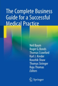 The Complete Business Guide for a Successful Medical Practice, Paperback Book