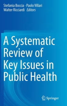 A Systematic Review of Key Issues in Public Health, Hardback Book