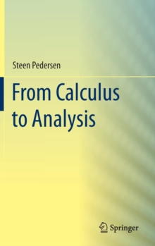 From Calculus to Analysis, Hardback Book