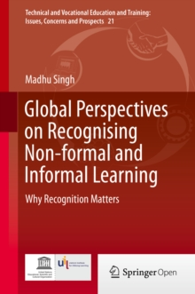 Global Perspectives on Recognising Non-formal and Informal Learning : Why Recognition Matters, EPUB eBook