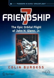 Friendship 7 : The Epic Orbital Flight of John H. Glenn, Jr., Paperback Book