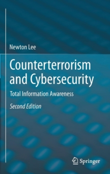 Counterterrorism and Cybersecurity : Total Information Awareness, Hardback Book