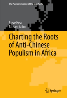 Charting the Roots of Anti-Chinese Populism in Africa, PDF eBook