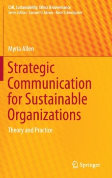 Strategic Communication for Sustainable Organizations : Theory and Practice, Hardback Book