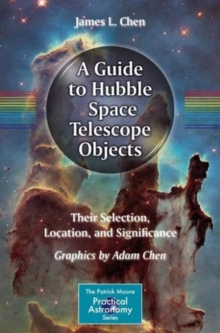 A Guide to Hubble Space Telescope Objects : Their Selection, Location, and Significance, Paperback Book