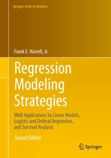 Regression Modeling Strategies : With Applications to Linear Models, Logistic and Ordinal Regression, and Survival Analysis, PDF eBook