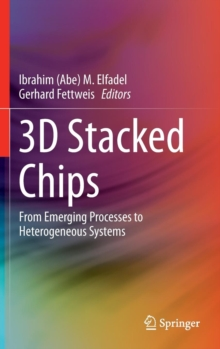 3D Stacked Chips : From Emerging Processes to Heterogeneous Systems, Hardback Book
