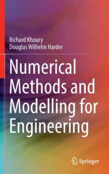 Numerical Methods and Modelling for Engineering, Hardback Book