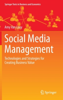 Social Media Management : Technologies and Strategies for Creating Business Value, Hardback Book