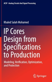 IP Cores Design from Specifications to Production : Modeling, Verification, Optimization, and Protection, Hardback Book