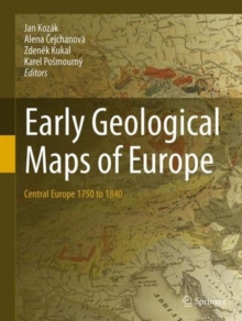 Early Geological Maps of Europe : Central Europe 1750 to 1840, Hardback Book