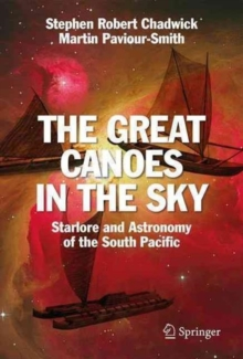 The Great Canoes in the Sky : Starlore and Astronomy of the South Pacific, Hardback Book