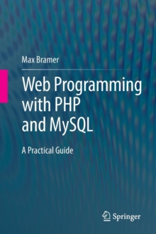 Web Programming with PHP and MySQL : A Practical Guide, Paperback Book