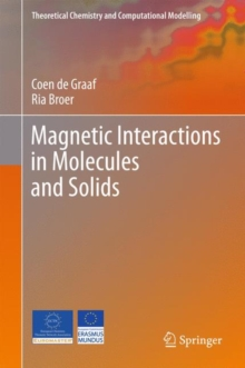 Magnetic Interactions in Molecules and Solids, Hardback Book