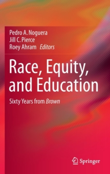 Race, Equity, and Education : Sixty Years from Brown, Hardback Book