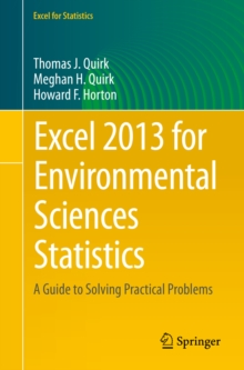 Excel 2013 for Environmental Sciences Statistics : A Guide to Solving Practical Problems, PDF eBook