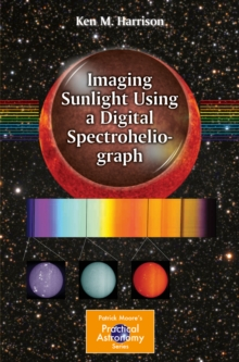 Imaging Sunlight Using a Digital Spectroheliograph, PDF eBook