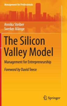 The Silicon Valley Model : Management for Entrepreneurship, Hardback Book