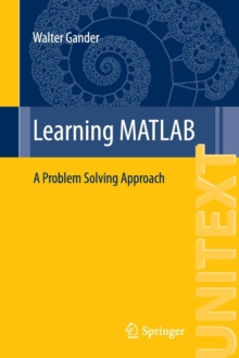 Learning MATLAB : A Problem Solving Approach, Paperback Book