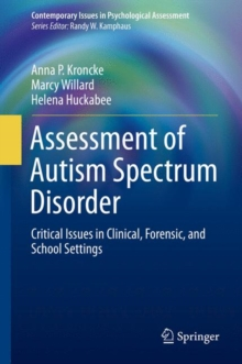 Assessment of Autism Spectrum Disorder : Critical Issues in Clinical, Forensic and School Settings, Hardback Book