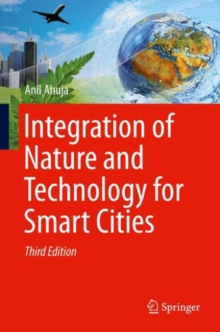 Integration of Nature and Technology for Smart Cities, Hardback Book