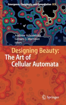 Designing Beauty: The Art of Cellular Automata, Hardback Book