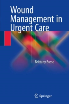 Wound Management in Urgent Care, Paperback Book