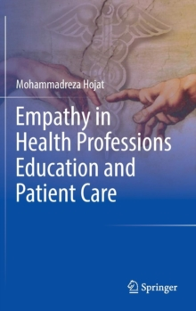 Empathy in Health Professions Education and Patient Care, Hardback Book