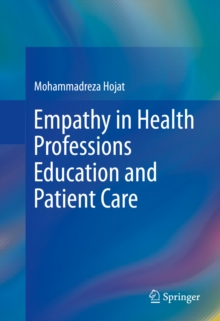 Empathy in Health Professions Education and Patient Care, PDF eBook