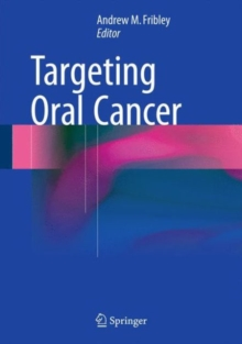 Targeting Oral Cancer, Hardback Book