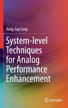 System-Level Techniques for Analog Performance Enhancement, Hardback Book