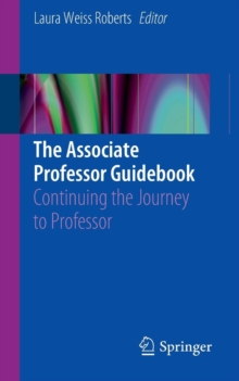 The Associate Professor Guidebook : Continuing the Journey to Professor, Paperback Book