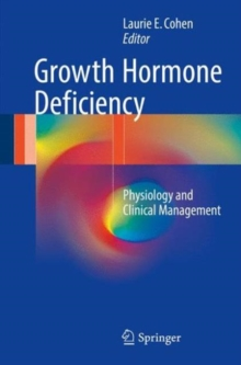 Growth Hormone Deficiency : Physiology and Clinical Management, Hardback Book