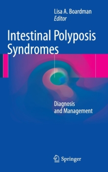 Intestinal Polyposis Syndromes : Diagnosis and Management, Hardback Book