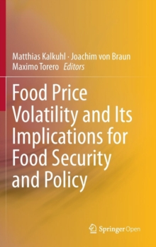 Food Price Volatility and its Implications for Food Security and Policy, Hardback Book