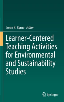 Learner-Centered Teaching Activities for Environmental and Sustainability Studies, Hardback Book