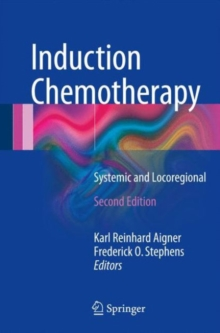 Induction Chemotherapy : Systemic and Locoregional, Hardback Book