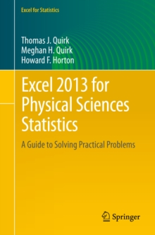 Excel 2013 for Physical Sciences Statistics : A Guide to Solving Practical Problems, PDF eBook