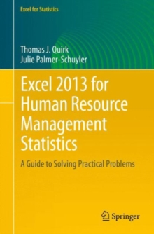 Excel 2013 for Human Resource Management Statistics : A Guide to Solving Practical Problems, Paperback Book