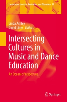 Intersecting Cultures in Music and Dance Education : An Oceanic Perspective, PDF eBook