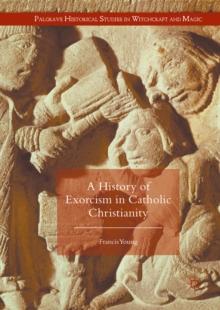 A history of exorcism in catholic christianity francis young a history of exorcism in catholic christianity pdf fandeluxe Choice Image